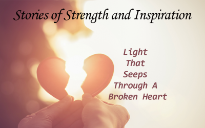 Light That Seeps Through a Broken Heart